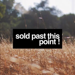 Other - Sold Past This Point :)